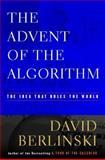 The Advent of the Algorithm, David Berlinski, 0151003386