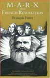Marx and the French Revolution, Furet, Francois, 0226273385