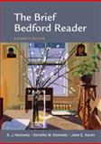 The Brief Bedford Reader, Kennedy, X. J. and Kennedy, Dorothy M., 0312613385