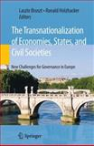 The Transnationalization of Economies, States, and Civil Societies : New Challenges for Governance in Europe, , 0387893385