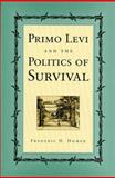 Primo Levi and the Politics of Survival, Homer, Frederic D., 0826213383