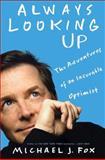 Always Looking Up, Michael J. Fox, 1401303382