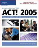 Managing Contacts with ACT! 2005, Kachinske, Edward and Kachinske, Timothy, 1592003389