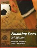 Financing Sport : Winning Strategies, Howard, Dennis Ramsay and Crompton, John L., 1885693389