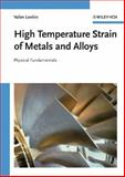 High Temperature Strain of Metals and Alloys : Physical Fundamentals, Levitin, Valim, 3527313389