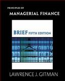 Principles of Managerial Finance Brief plus MyFinanceLab Student Access Kit Value Package (includes Study Guide for Principles of Managerial Finance, Brief), Gitman and Gitman, Lawrence J., 0136073395