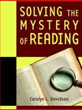 Solving the Mystery of Reading, Davidson, Carolyn L., 0321273397