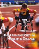 The Human Body in Health and Disease, Thibodeau, Gary A. and Patton, Kevin T., 0323013392