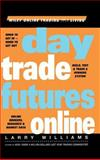 Day Trade Futures Online, Larry Williams, 0471383392