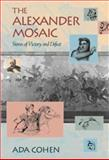 The Alexander Mosaic : Stories of Victory and Defeat, Cohen, Ada, 0521563399