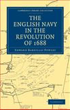 The English Navy in the Revolution Of 1688, Powley, Edward Barzillai, 1108013392