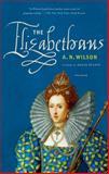 The Elizabethans, A. N. Wilson, 125003339X