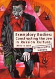 Exemplary Bodies, Henrietta Mondry, 1934843393