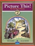 Picture This! : The Fast Way to Fluency, Harris, Tim and Rowe, Allan, 0131703390