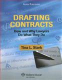 Drafting Contracts : How and Why Lawyers Do What They Do, Stark, Tina L., 073556339X