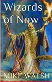 Wizards of Now, Michael Walsh, 1500353396