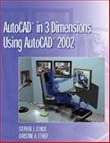 AutoCAD in 3 Dimensions Using AutoCAD 2002, Ethier, Stephen J. and Ethier, Christine A., 0130943398