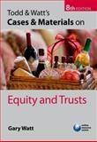 Todd and Watt's Cases and Materials on Equity and Trusts, Watt, Gary, 0199593396