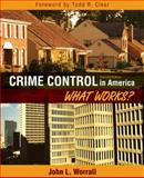 Crime Control in America : What Works?, Worrall, John L., 0205593399