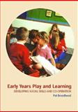 Early Years Play and Learning : Developing Social Skills and Cooperation, Broadhead, Pat, 0415303397