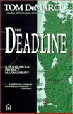 The Deadline : A Novel about Project Management, DeMarco, Tom, 0932633390