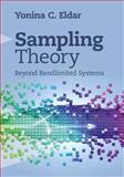 Sampling Theory : Beyond Bandlimited Systems, Eldar, Yonina, 1107003393