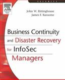 Business Continuity and Disaster Recovery for InfoSec Managers, Rittinghouse, John W. and Ransome, James F., 1555583393
