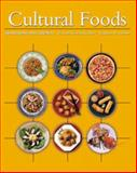 Cultural Foods : Traditions and Trends, Kittler, Pamela Goyan and Sucher, Kathryn P., 0534573398