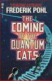 The Coming of the Quantum Cats, Frederik Pohl, 0553763393