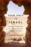 From India to Israel : Identity, Immigration, and the Struggle for Religious Equality, Hodes, Joseph, 0773543392