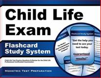 Child Life Exam Flashcard Study System : Child Life Test Practice Questions and Review for the Child Life Professional Certification Examination, Child Life Exam Secrets Test Prep Team, 1609713397