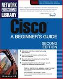 Cisco : A Beginners Guide, Velte, Toby J., 0072133392