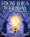 From Idea to Essay 2009 : A Rhetoric, Reader, and Handbook, McCuen, Jo Ray and Winkler, Anthony C., 0321163397