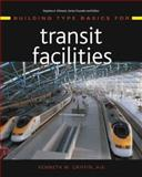 Building Type Basics for Transit Facilities, Griffin, Kenneth W., 0471273392