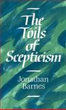 The Toils of Scepticism, Barnes, Jonathan, 0521383390