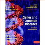 Genes and Common Diseases : Genetics in Modern Medicine, , 0521833396