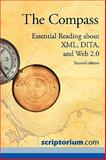 The Compass : Essential Reading about XML, DITA, and Web 2. 0, O'Keefe, Sarah S. and Bate, Simon F., 0970473397