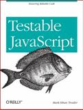 Testable JavaScript, Trostler, Mark Ethan, 1449323391