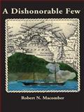 A Dishonorable Few, Robert N. Macomber, 1561643394