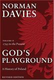 God's Playground : A History of Poland in Two Volumes, Davies, Norman, 0199253390