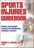 Sports Injuries Guidebook, Robert Gotlin, 0736063390