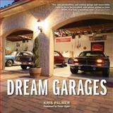 Dream Garages, Kris Palmer, 076034339X