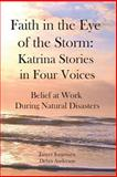 Faith in the Eye of the Storm: Katrina Stories in Four Voices, Janyce Jorgensen, 1493563394
