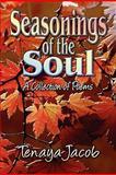 Seasonings of the Soul, Tenaya Jacob, 1604743395