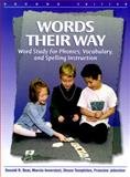 Words Their Way : Word Study for Phonics, Vocabulary and Spelling Instruction, Bear, Donald R., 013021339X