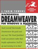 Macromedia Dreamweaver MX 2004 for Windows and Macintosh, J. Tarin Towers, 0321213394