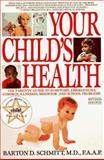 Your Child's Health, Barton D. Schmitt, 055335339X