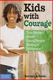 Kids with Courage, Barbara A. Lewis, 0915793393
