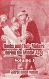 Books and Their Makers During the Middle Ages, George Haven Putnam, 1410213390