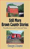 Still More Brown County Stories, George Monroe, 1438963394